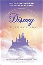 Disney and Philosophy: Truth, Trust, and a Little Bit of Pixie Dust (The Blackwell Philosophy and Pop Culture Series)