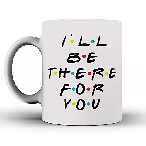 Ahaltao Taza divertida - Estaré allí para ti - Taza inspirada en amigos - Taza de café - Cita inspirada en amigos - Divertido - Regalos - Taza de café de cerámica - Mejores amigos, Amistad - Eres mi l