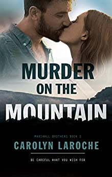 Murder On The Mountain (Marshall Brothers Book 1) by [Carolyn LaRoche, BookSmith Design, Hot Tree Editing]