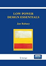 Low Power Design Essentials (Integrated Circuits and Systems)