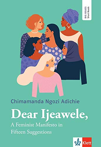Dear Ijeawele: A Feminist Manifesto in Fifteen Suggestions. Buch + Augmented