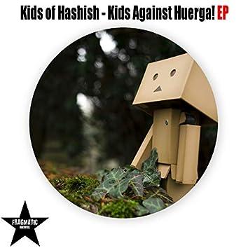 Kids Against Huerga! EP