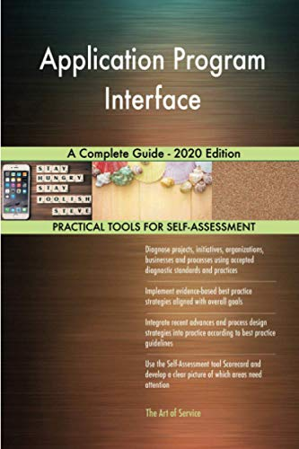 Application Program Interface A Complete Guide - 2020 Edition