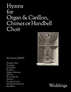 Hymns for Organ & Carillon, Chimes or Handbell Choir: Weddings