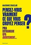 Pensez-vous vraiment ce que vous croyez penser ? - Format Kindle - 9782849905937 - 13,99 €