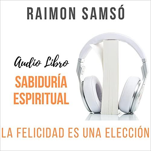 Sabiduría Espiritual [Spiritual Wisdom] Audiobook By Raimon Samso cover art