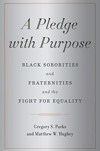 A Pledge with Purpose: Black Sororities and Fraternities and the Fight for Equality