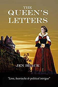 The Queen's Letters (The Scottish Queen Trilogy Book 3) by [Jen Black]