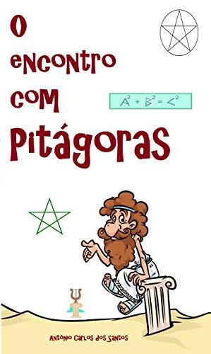 O encontro com Pitágoras (Coleção Filosofia para crianças Livro 6)