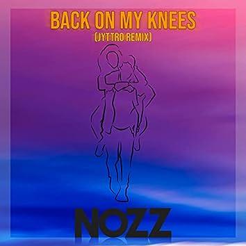 Back On My Knees. (Jyttro Remix) (Jyttro Remix)