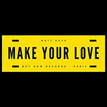Make Your Love