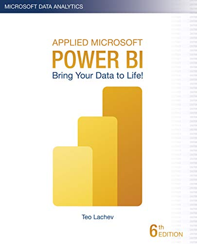 Applied Microsoft Power BI: Bring your data to life!