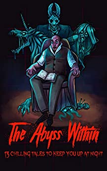 The Abyss Within: 13 Chilling Tales To Keep You Up At Night by [SmashBear  Publishing , Verity  Stuart, Isabelle Panay, Giulia  Milazzo, Natasha  Wright ]