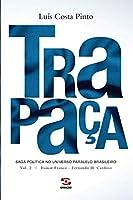 Trapaça. Volume 2: Itamar Franco - Fernando H. Cardoso