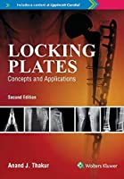 Locking Plates Concepts And Applications, 2E