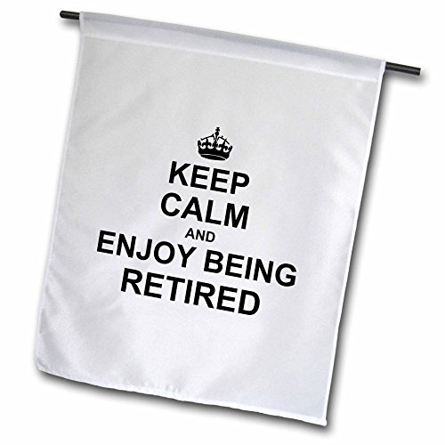 3dRose fl_194474_1 Keep Calm and Enjoy Being Retired. Fun Carry on Themed Retirement Gift Garden Flag, 12 by 18-Inch