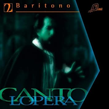 Cantolopera: Baritone Arias Vol. 2