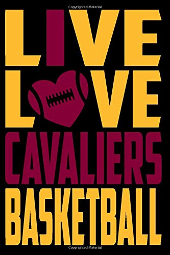 Live Love Cavaliers Basketball Notebook: Journal, Notepad ( 120 White pages, Lined paper, 6 x 9 size )