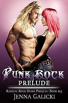 Punk Rock Prelude: Radical Rock Stars Prequel Book 0.5 by [Jenna Galicki]