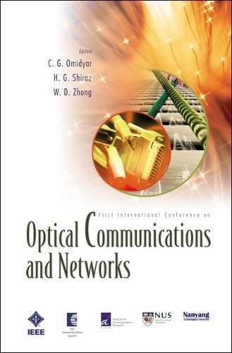 Optical Communications And Networks (With Cd-rom): Proceedings Of The First International Conference On Icocn 2002: Proceedings of the First International Conference on ICOCN 2002, Singapore