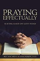 Praying Effectually: Praying Based on God's Word