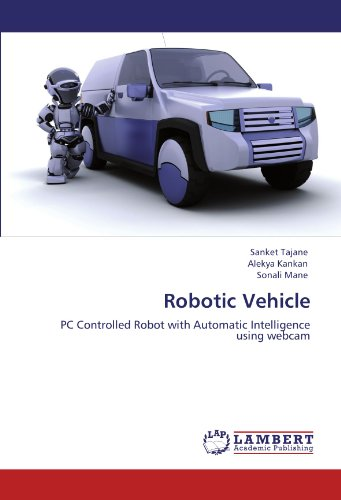Robotic Vehicle: PC Controlled Robot with Automatic Intelligence using webcam