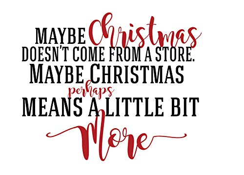 Christian Christmas Decoration | Holiday True Meaning Quote | Vinyl Wall Decal Home Decor for Wall, Window, Crafts, Gifts | 'Maybe Christmas Doesn't Come from a Store' | Red, Black | 21in x 17in