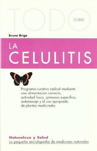 Todo Sobre La Celulitis (Naturaleza y salud)