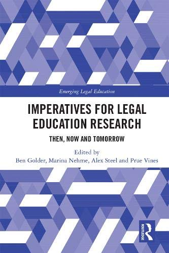 Compare Textbook Prices for Imperatives for Legal Education Research: Then, Now and Tomorrow Emerging Legal Education 1 Edition ISBN 9781138387805 by Golder, Ben,Nehme, Marina,Steel, Alex,Vines, Prue