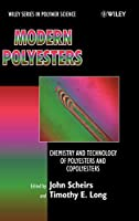 Modern Polyesters: Chemistry and Technology of Polyesters and Copolyesters (Wiley Series in Polymer Science)