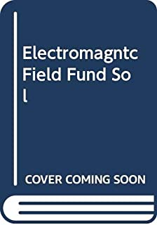 Solutions Manual to Accompany Electromagnetic Field Theory Fundamentals