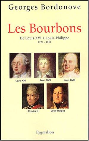 Les Bourbons : De Louis XVI à Louis-Philippe 1774-1848