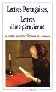 Lettres portugaises, Lettres d'une Peruvienne et autres romans d'amour