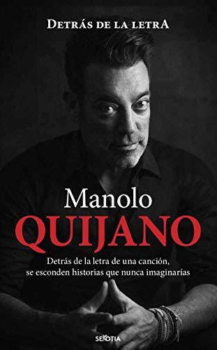 Quijano. Detrás De La Letra