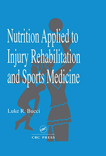 Nutrition Applied to Injury Rehabilitation and Sports Medicine (Nutrition in Exercise and Sport) (English Edition)