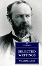 Selected Writings William James (Everyman's Library)