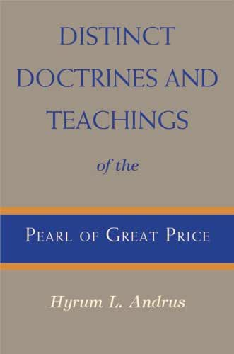 Distinct Doctrines and Teachings of the Pearl of Great Price (English Edition)