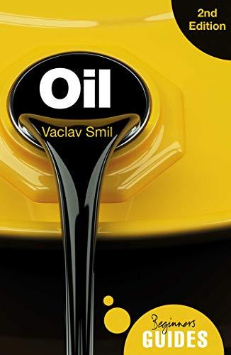 Oil: A Beginner#039s Guide Beginner#039s Guides