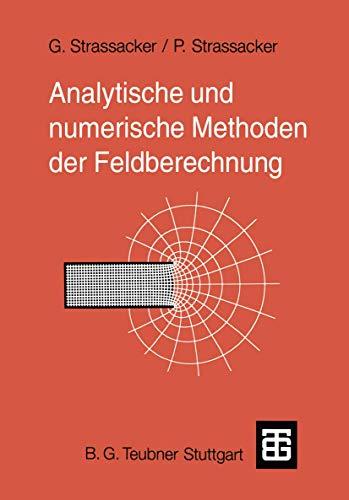 Analytische und Numerische Methoden der Feldberechnung (German Edition)