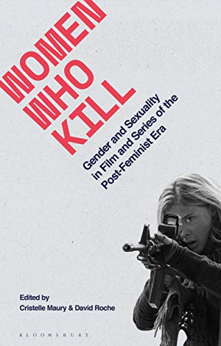 Compare Textbook Prices for Women Who Kill: Gender and Sexuality in Film and Series of the Post-Feminist Era Library of Gender and Popular Culture  ISBN 9781350115590 by Roche, David,Maury, Cristelle,Smith, Angela,Nally, Claire