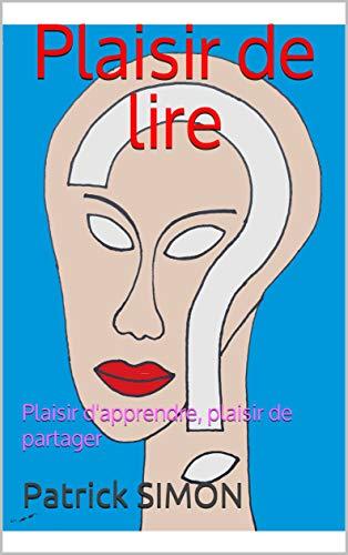Plaisir de lire: Plaisir d\'apprendre, plaisir de partager (French Edition)