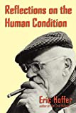 Reflections on the Human Condition - Eric Hoffer