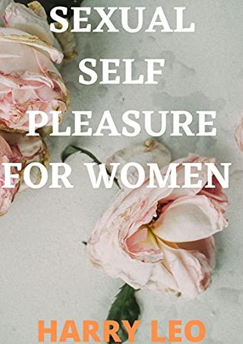 SEXUAL SELF PLEASURE FOR WOMEN
