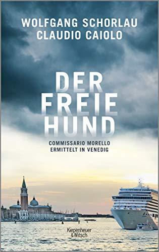 Der freie Hund: Commissario Morello ermittelt in Venedig (Ein Fall für Commissario Morello, Band 1)