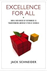 Excellence for All: How a New Breed of Reformers Is Transforming America's Public Schools Paperback