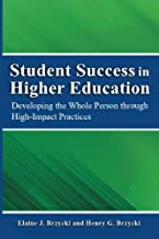 Student Success in Higher Education: Developing the Whole Person Through High Impact Practices