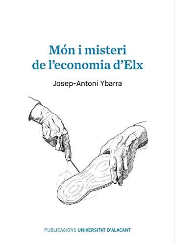 Món i misteri de l'economia d'Elx