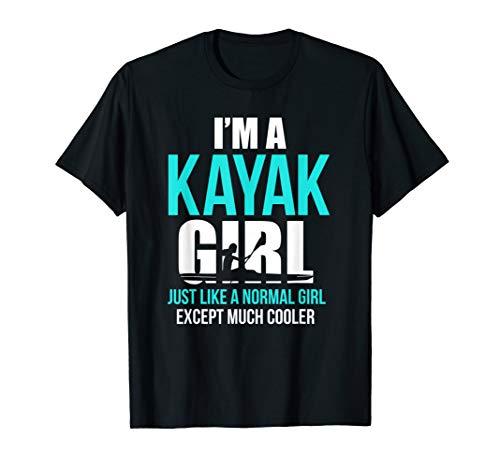 I'm A Kayak Girl Shirt | Funny Kayaking T-Shirt T-Shirt