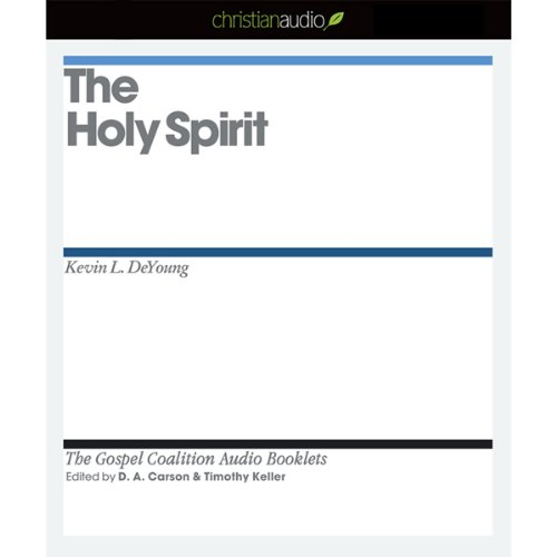 The Holy Spirit                   By:                                                                                                                                 Kevin L. DeYoung                               Narrated by:                                                                                                                                 Grover Gardner                      Length: 50 mins     1 rating     Overall 3.0