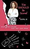 You Should be scared.: How 7 key fears can set you free. (English Edition)...